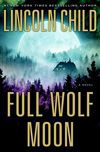 Full Wolf Moon: A Novel by Lincoln Child