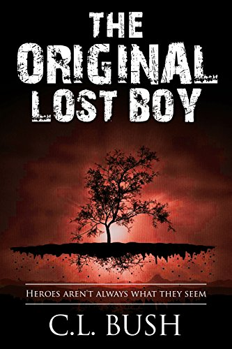 The Original Lost Boy by C.L. Bush