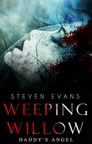 Daddy's Angel (Weeping Willow Book 1) by Steven Evans
