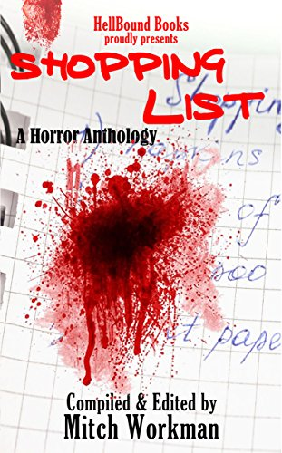 Shopping List: A Horror Anthology by Mitch Workman
