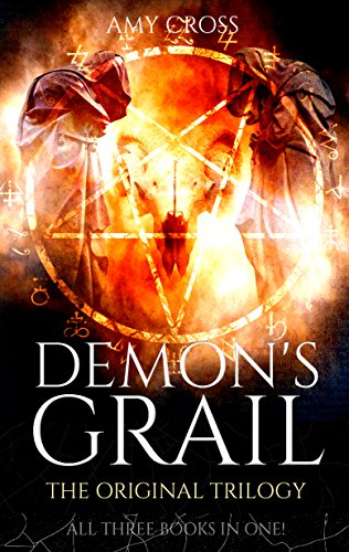 Demon's Grail: The Original Trilogy by Amy Cross
