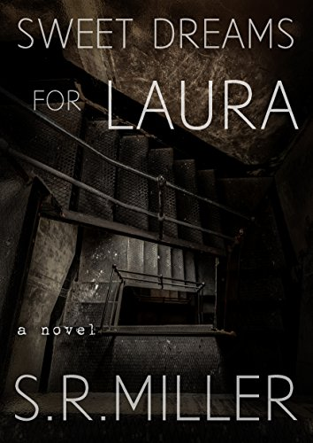 Sweet Dreams for Laura by S.R. Miller