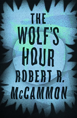 The Wolf's Hour by Robert R. McCammon