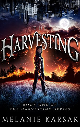 The Harvesting: The Harvesting Series Book 1 by Melanie Karsak