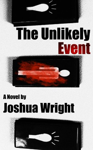 The Unlikely Event (The Unlikely Series Book 1) by Joshua Wright