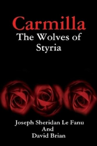 Carmilla: The Wolves of Styria by David Brian & J.S. Le Fanu