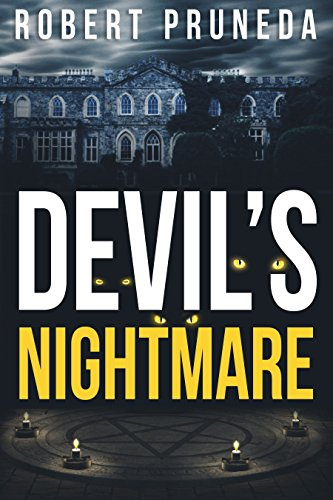 Devil's Nightmare (Devil's Nightmare, Book 1) by Robert Pruneda