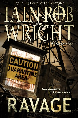 Ravage: An Apocalyptic Horror Novel by Iain Rob Wright