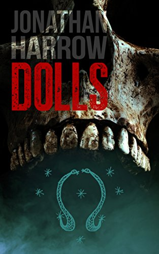 Dolls (Charlotte Proxy Book 1) by Jonathan Harrow