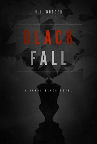 Black Fall (The Black Year Series Book 1) by D.J. Bodden