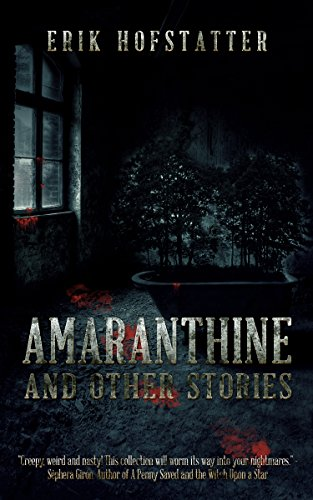 Amaranthine: And other stories by Erik Hofstatter