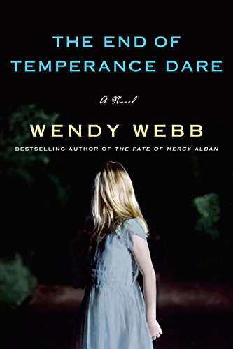 The End of Temperance Dare: A Novel by Wendy Webb