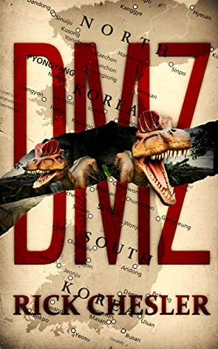 DMZ: A Dinosaur Thriller by Rick Chesler