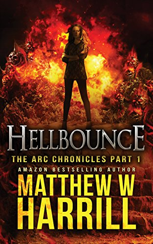 Hellbounce (The ARC Chronicles Book 1) by Matthew W. Harrill