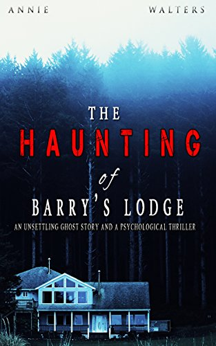 The Haunting of Barry's Lodge by Annie Walters