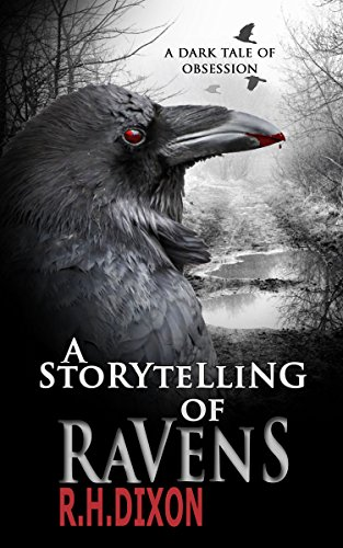 A Storytelling of Ravens: A Horror Novel by R. H. Dixon