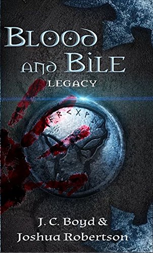 Blood and Bile (Legacy Book 1) by J.C. Boyd
