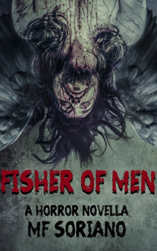 Fisher of Men: A Horror Novella by M.F. Soriano