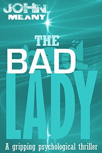 The Bad Lady by John Meany
