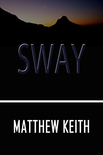 Sway: A Psychological Thriller by Matthew Keith