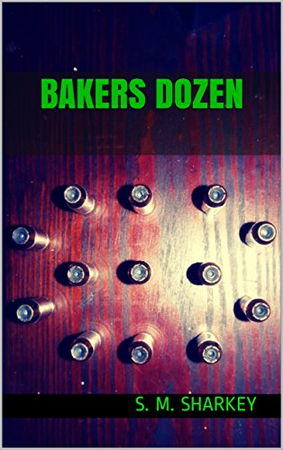 Bakers Dozen (The Encroaching Darkness Epic Book 1) by S. M. Sharkey