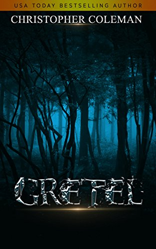 Gretel (Gretel Book One) by Christopher Coleman