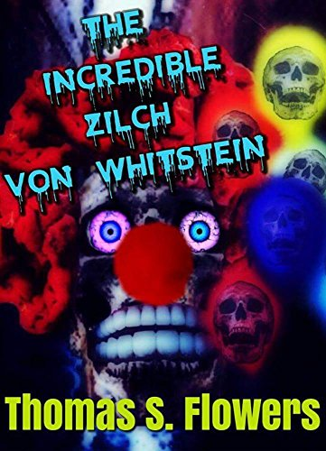 THE INCREDIBLE ZILCH VON WHITSTEIN by Thomas S. Flowers