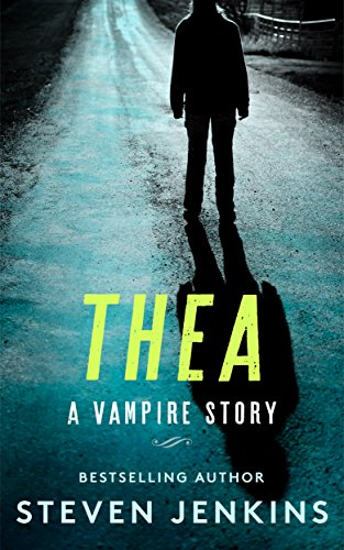 Thea: A Vampire Story by Steven Jenkins