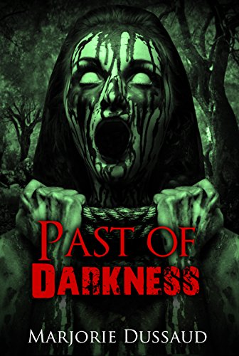 Past of Darkness by Marjorie Dussaud