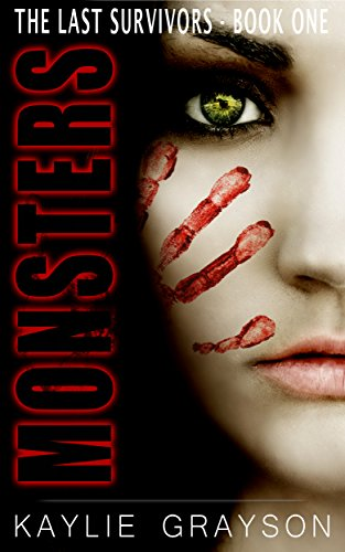 Monsters (The Last Survivors Book 1) by Kaylie Grayson