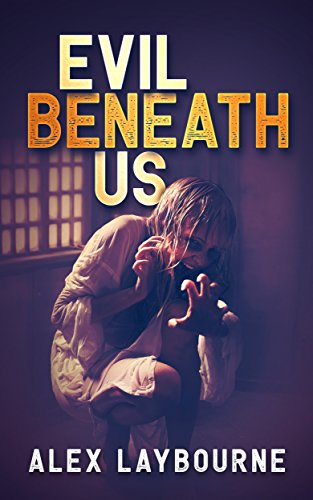 Evil Beneath Us by Alex Laybourne