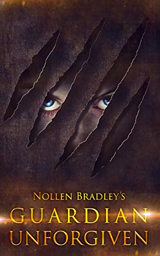 Guardian Unforgiven: Werewolves Awakened by Nollen Bradley