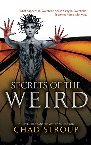 Secrets of the Weird by Chad Stroup