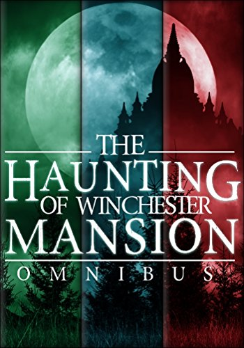 The Haunting of Winchester Mansion Omnibus: by Alexandria Clarke