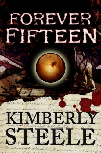 Forever Fifteen (The Lucia Alberti Series Book 1) by Kimberly Steele
