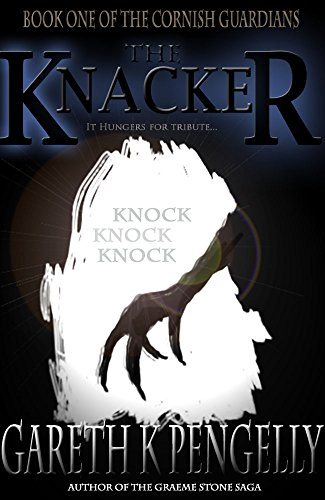 The Knacker (Cornish Guardians Book 1) by Gareth K Pengelly