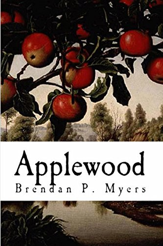 Applewood - A Vampire Novel by Brendan P. Myers