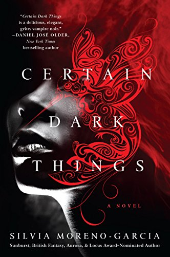 Certain Dark Things: A Novel by Silvia Moreno-Garcia
