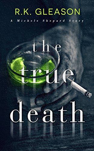 The True Death by R.K. Gleason