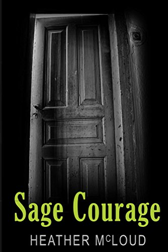 Sage Courage by Heather McLoud