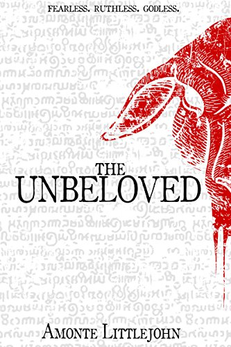 The Unbeloved by Amonte Littlejohn
