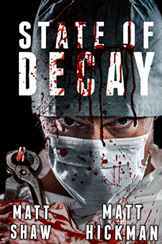 State of Decay: An extreme horror by Matt Shaw