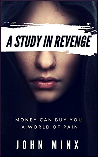 A Study In Revenge (Scissors / Paper / Stone Book 1) by John Minx