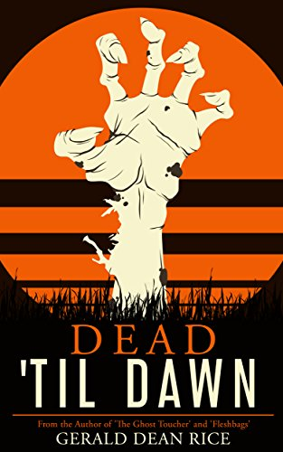 Dead 'til Dawn by Gerald Dean Rice