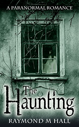 The Haunting by Raymond M Hall