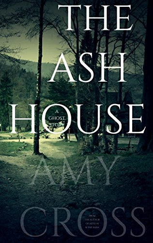 The Ash House by Amy Cross