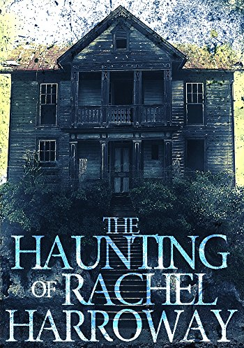 The Haunting of Rachel Harroway: The Beginning- Book 0 by J.S Donovan
