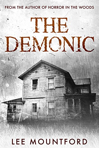 The Demonic: A Supernatural Horror Novel by Lee Mountford