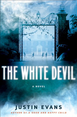 The White Devil: A Novel by Justin Evans