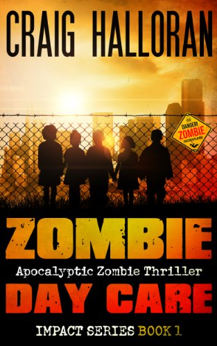 Zombie Day Care: Impact Series - Book 1 of 3 by Craig Halloran